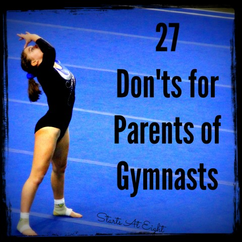 27 Don'ts for Parents of Gymnasts from Starts At Eight