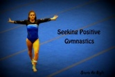 Seeking Positive Gymnastics