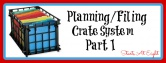 Homeschool Planning: The Crate File System Part I