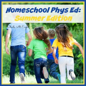 Homeschool Phys Ed: Summer Edition from Starts At Eight