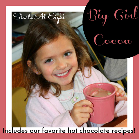 Big Girl Cocoa - Includes Our Favorite Hot Chocolate Recipes from Starts At Eight
