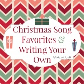 Christmas Song Favorites & Writing Our Own!