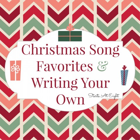 Christmas Song Favorites & Writing Your Own from Starts At Eight