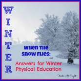 When the Snow Flies:  Answers for Winter Physical Education