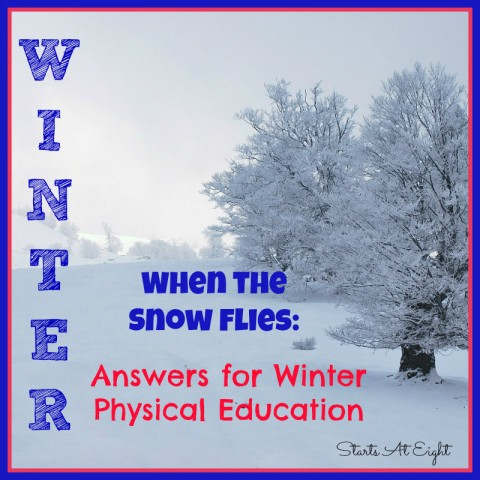 When the Snow Flies: Answers for Winter Physical Education from Starts At Eight