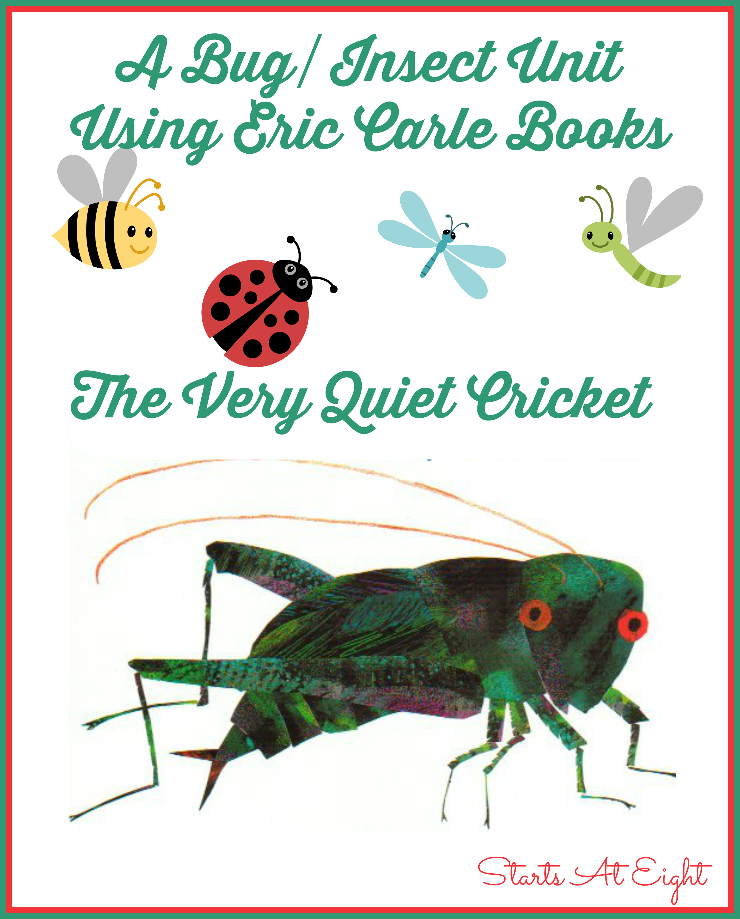 A Buginsect Unit Using Eric Carle Books The Very Quiet Cricket on Preschool Seasons