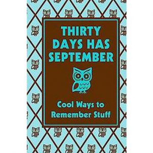 Thirty Days Has September ~ Cool Ways to Remember Stuff from Starts At Eight