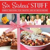 Review: Six Sister's Stuff Cookbook ~ Family Recipes, Fun Crafts and So Much More!