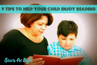 9 Tips To Help Your Child Enjoy Reading