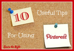 10 Useful Tips For Using Pinterest from Starts At Eight