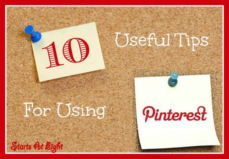 10 Useful Tips For UsingPinterest