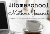 The Homeschool Mother's Journal ~ June 8th, 2013