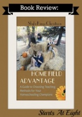 Book Review & Giveaway: Home Field Advantage: A Guide to Choosing Teaching Methods for Your Homeschooling Champions
