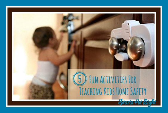 5 Fun Activities For Teaching Kids Home Safety