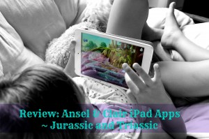 Review: Ansel & Clair iPad Apps ~ Jurassic and Triassic