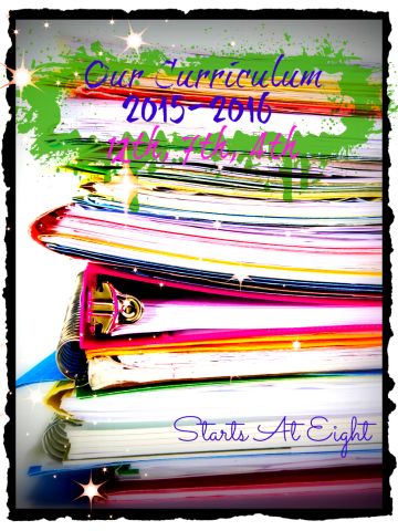 Our Homeschool Curriculum 2015 - 2016 from Starts At Eight