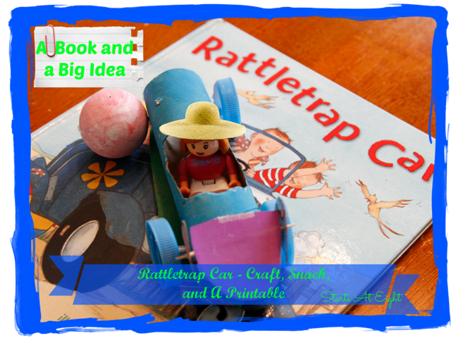 A Book and a Big Idea ~ Rattletrap Car
