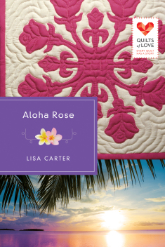 Quilts of Love - Aloha Rose  Book Review from Starts At Eight