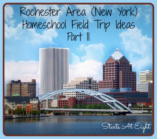 Rochester New York Field Trip Ideas ~ Part II from Starts At Eight