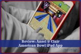 Review: Ansel & Clair American Bowl iPad App