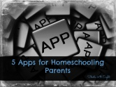 5 Apps for Homeschooling Parents