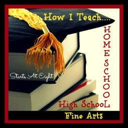 How I Teach Homeschool High School Fine Arts