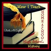How I Teach Homeschool High School History