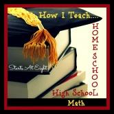 How I Teach Homeschool High School Math