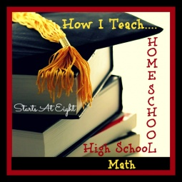How I Teach Homeschool High School Math