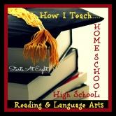 How I Teach Homeschool High School Reading and Language Arts