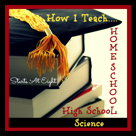 How I Teach Homeschool High School Science from Starts At Eight