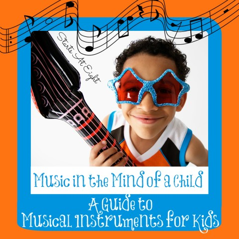 Music in the Mind of a Child: A Guide to Musical Instruments for Kids from Starts At Eight