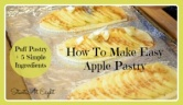 How To Make Easy Apple Pastry