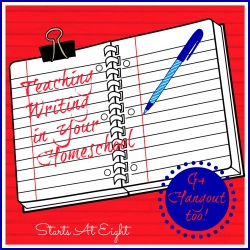Teaching Writing in Your Homeschool ~ Includes G+ Hangout