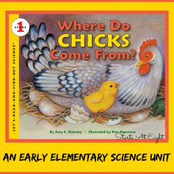 Where Do Chicks Come From? ~ An Elementary Science Unit Study