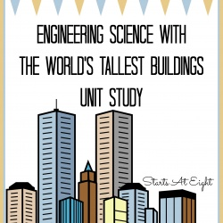 Engineering Science with The World's Tallest Buildings Unit Study