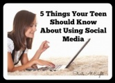 5 Things Your Teen Should Know About Using Social Media