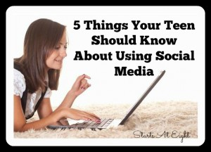 5 Things Your Teen Should Know About Social Media from Starts At Eight