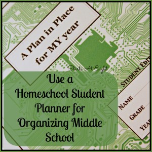Use a Homeschool Student Planner for Organizing Middle School