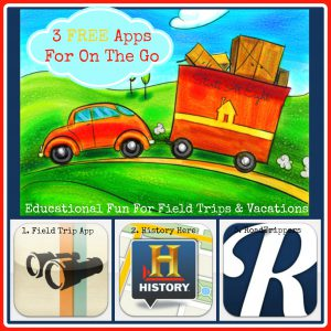 3 FREE Apps For On The Go: Educational Fun For Field Trips & Vacations from Starts At Eight