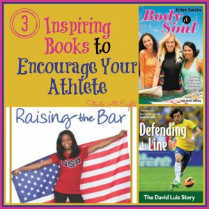 3 Inspiring Books to Encourage Your Athlete from Starts At Eight