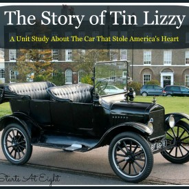 The Story of Tin Lizzy - A Unit Study About The Car That Stole America's Heart from Starts At Eight