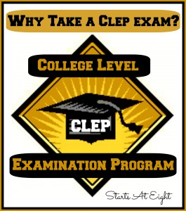 Why Take A CLEP Exam? from Starts At Eight
