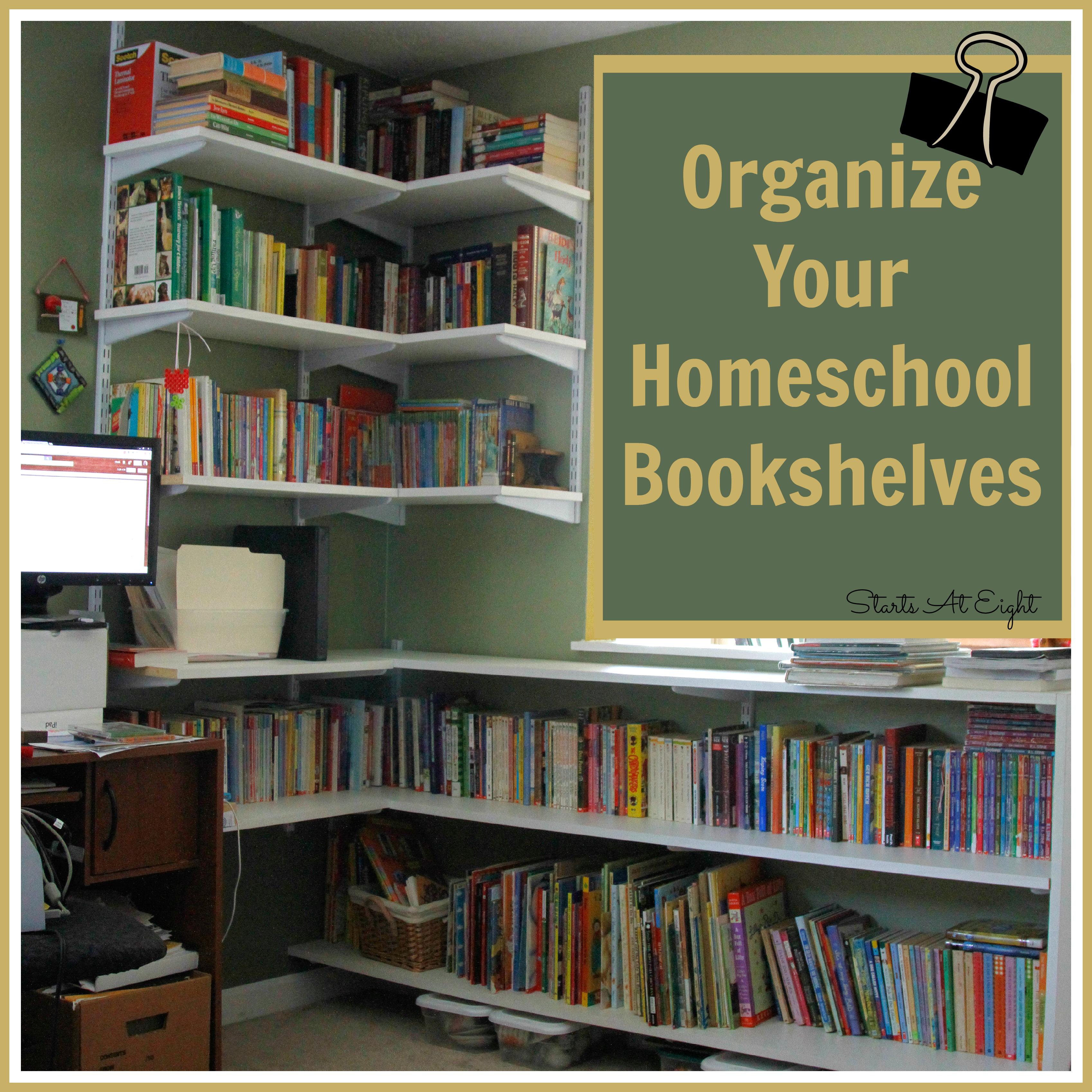 Organize Your Homeschool Bookshelves Startsateight