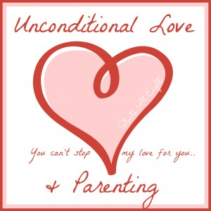 Unconditional Love & Parenting from Starts At Eight