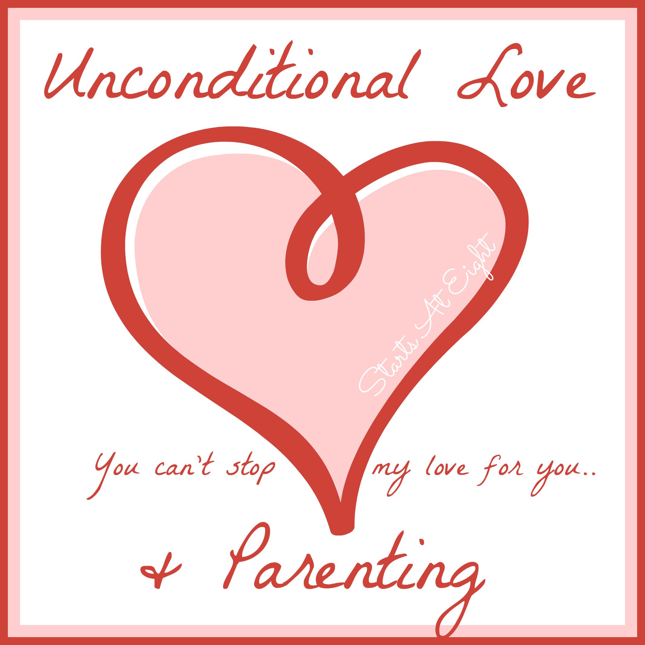 Unconditional Love & Parenting