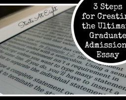3 Steps for Creating the Ultimate Graduate Admissions Essay