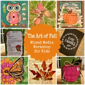 The Art of Fall: Mixed Media Workshop for Kids