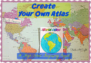 Create Your Own Atlas ~ A High School Geography Project from Starts At Eight