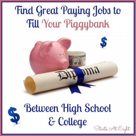 Find Great Paying Jobs to Fill Your Piggybank Between High School & College from Starts At Eight
